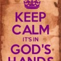 keep calm in God's hands